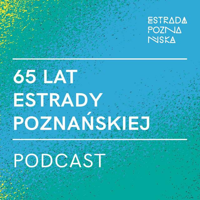 65 Lat Estrady Poznańskiej